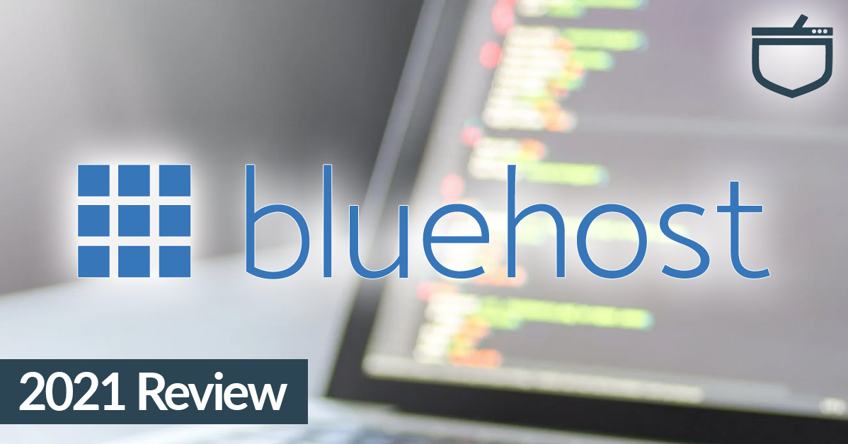 Bluehost 2021 Review