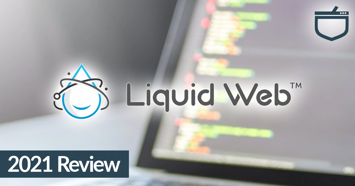 Liquid Web Review - Updated 2021