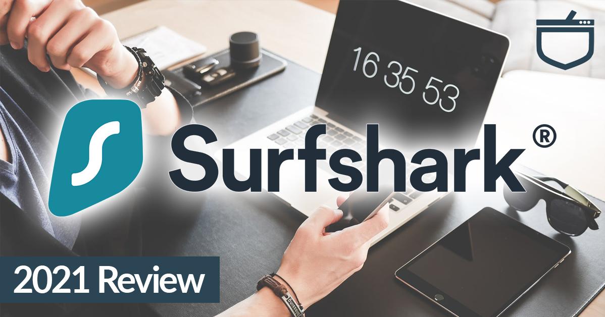 Surfshark 2021 Review