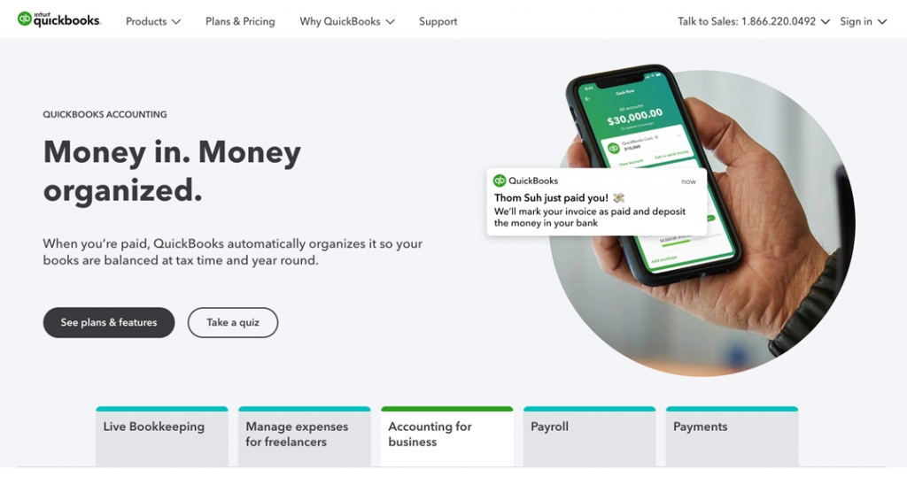QuickBooks allows payments and automatically records and organizes